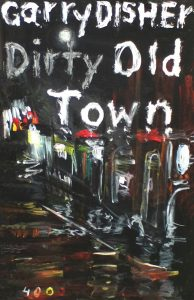 garry-disher-dirty-old-town